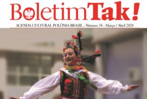 (Português) Boletim TAK!: décimo quarto número foi publicado pela Casa da Cultura Polônia Brasil.