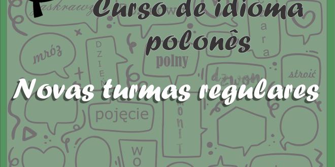 """CURSO DE IDIOMA POLONÊS """"UCZMY SIĘ RAZEM"""" – Cursos Extensivos 2° Semestre 2021"""